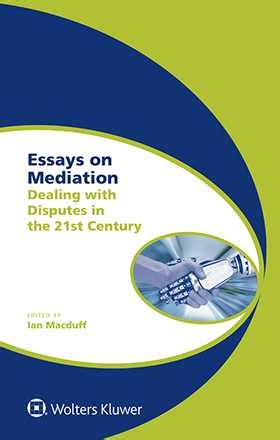 Essays on Mediation: Dealing with Disputes in the 21st